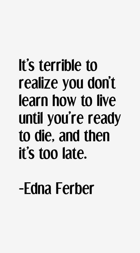 Edna Ferber Quotes