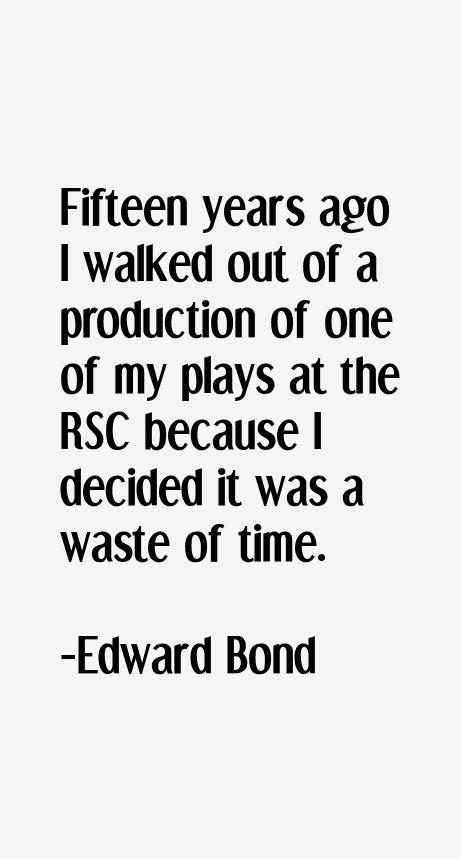 Edward Bond Quotes