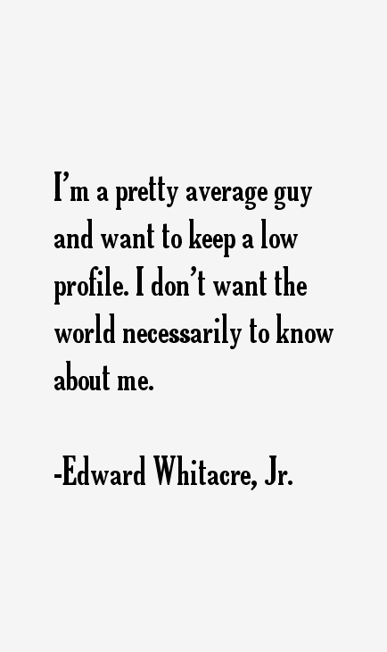 Edward Whitacre, Jr. Quotes