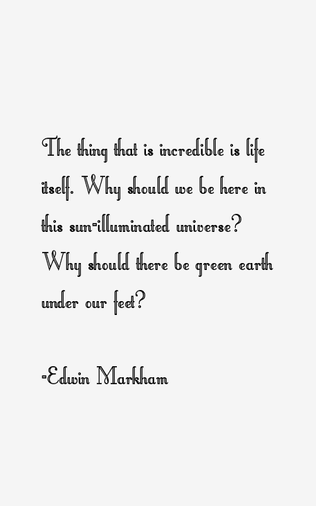 Edwin Markham Quotes