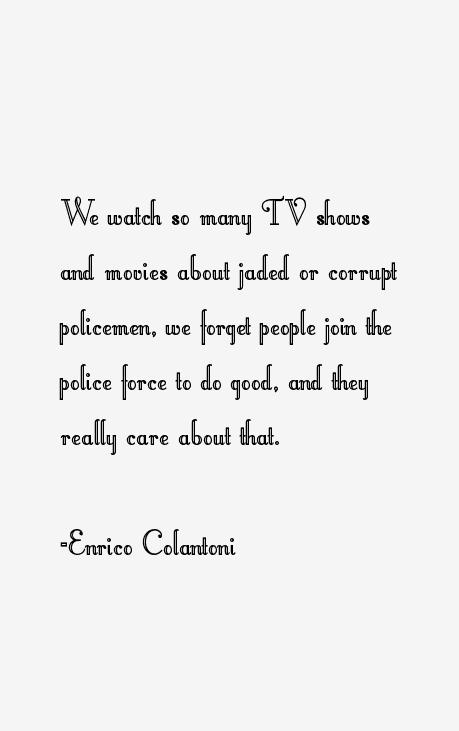 Enrico Colantoni Quotes