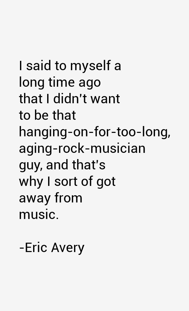 Eric Avery Quotes
