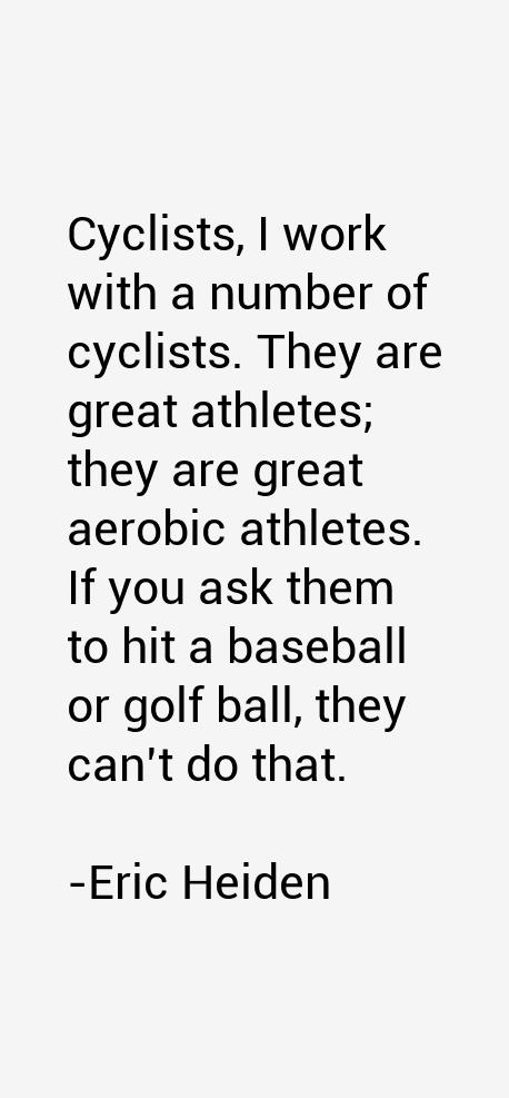 Eric Heiden Quotes