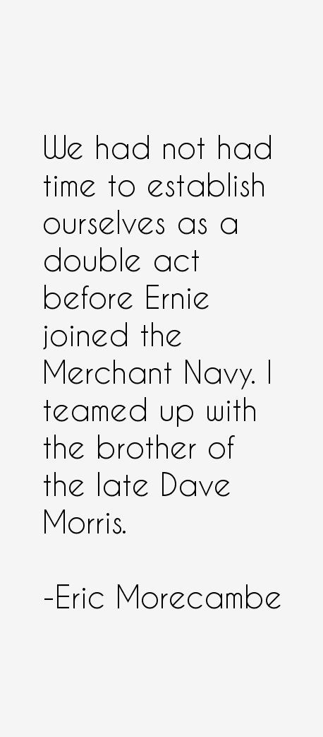 Eric Morecambe Quotes