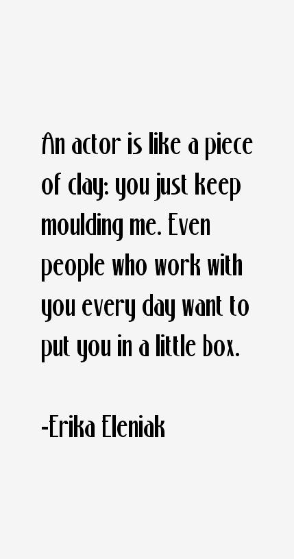 Erika Eleniak Quotes