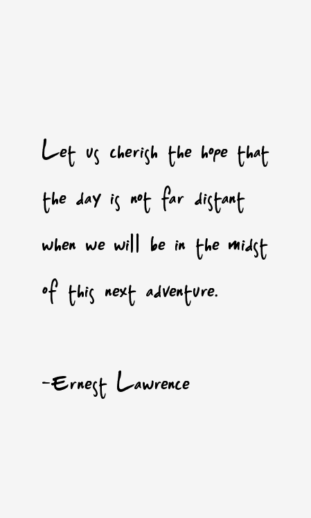 Ernest Lawrence Quotes