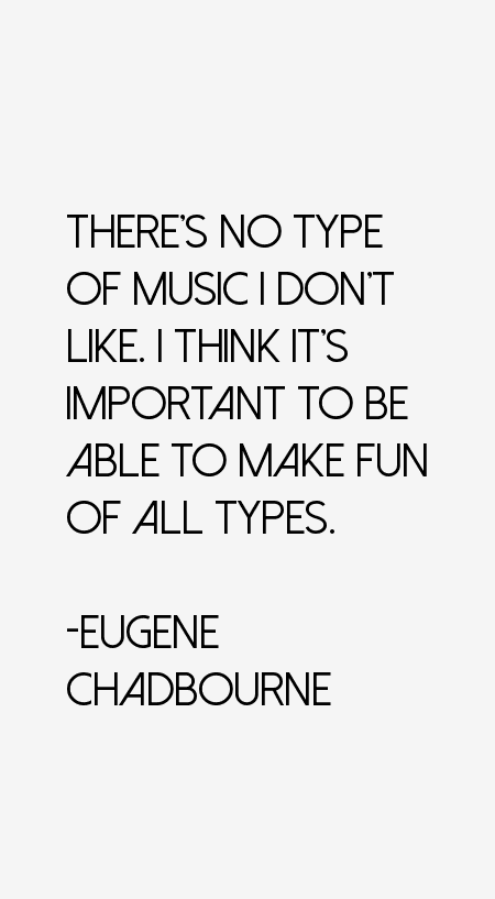 Eugene Chadbourne Quotes
