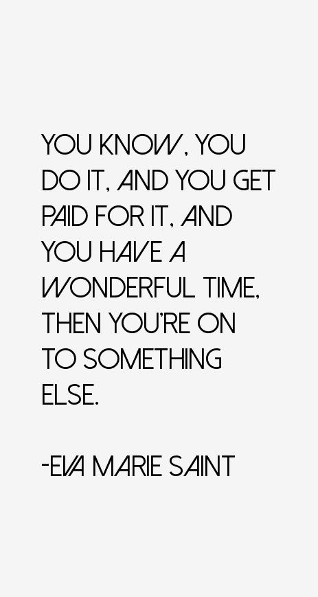 Eva Marie Saint Quotes
