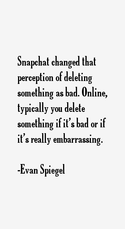 Evan Spiegel Quotes