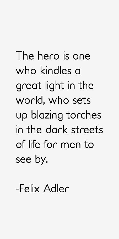 Felix Adler Quotes