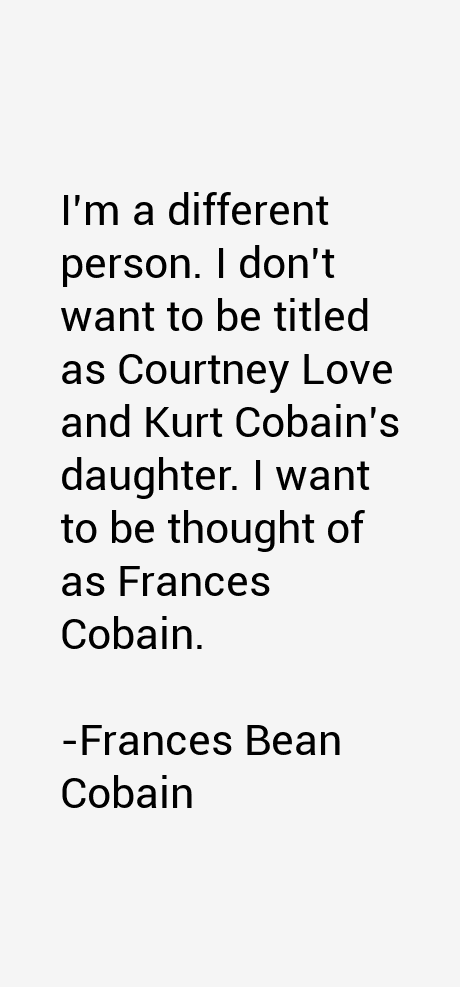 Frances Bean Cobain Quotes