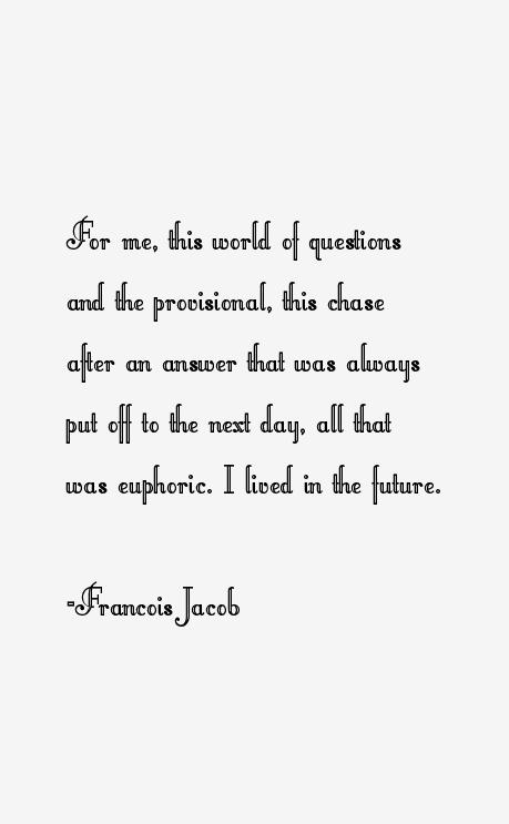 Francois Jacob Quotes