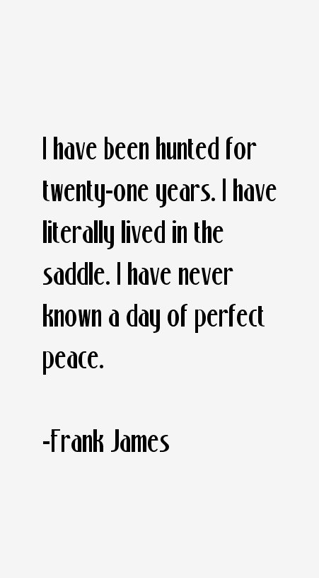 Frank James Quotes