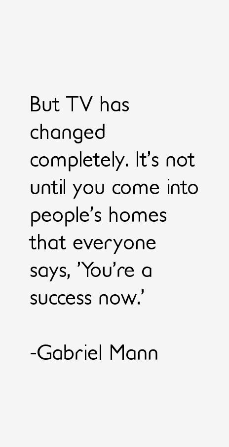 Gabriel Mann Quotes