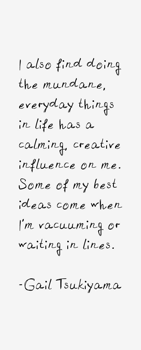 Gail Tsukiyama Quotes