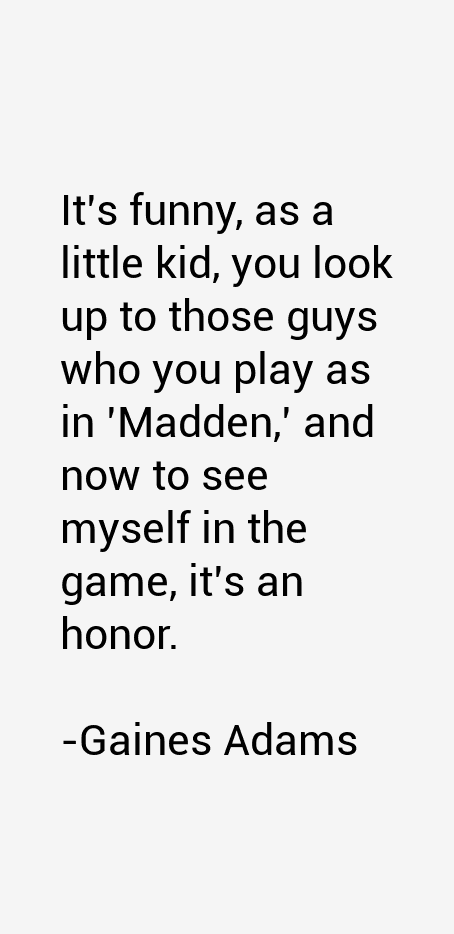 Gaines Adams Quotes