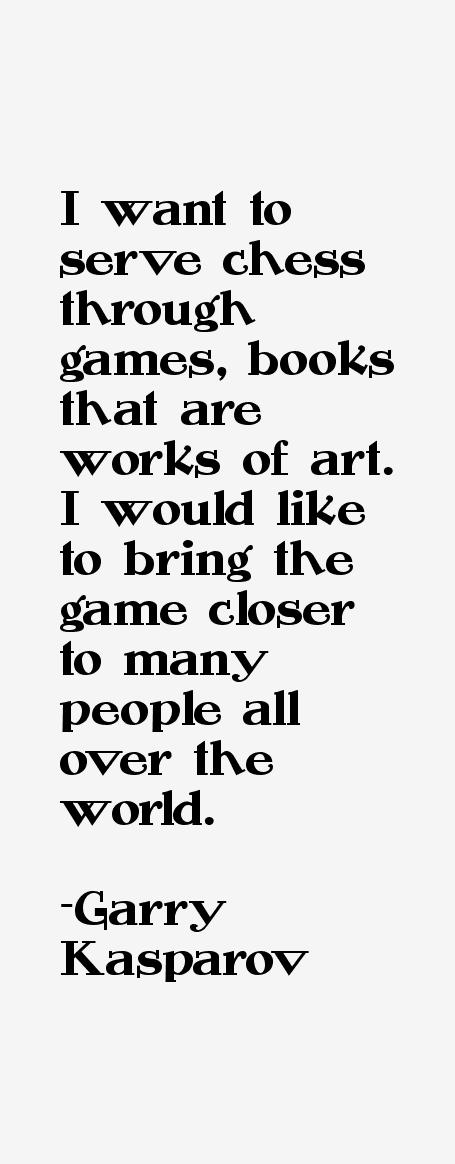 Garry Kasparov Quotes