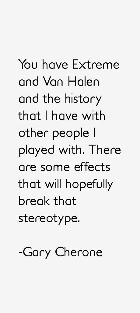 Gary Cherone Quotes