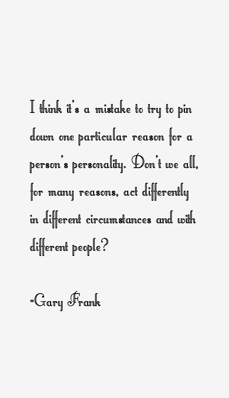 Gary Frank Quotes
