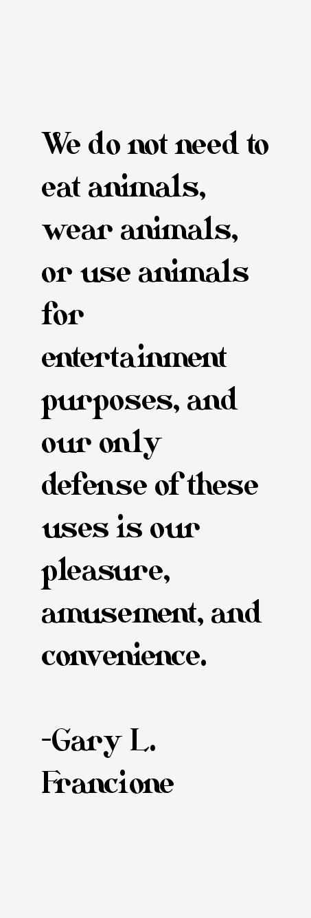 Gary L. Francione Quotes