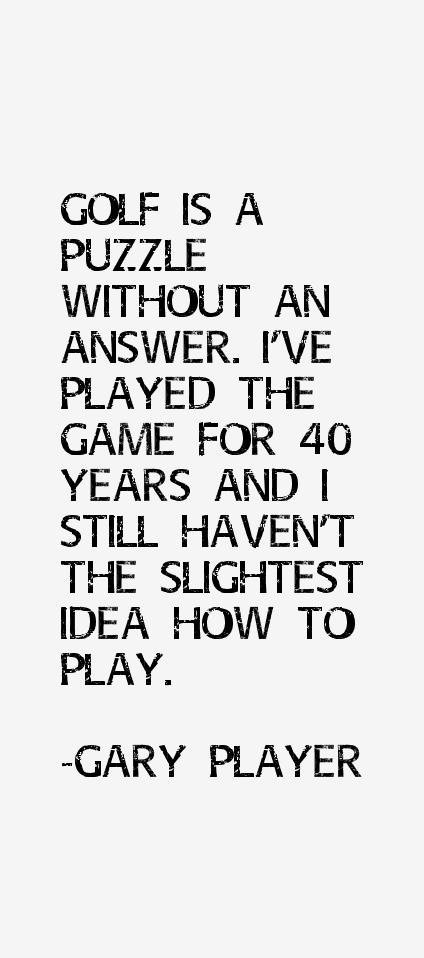 Gary Player Quotes