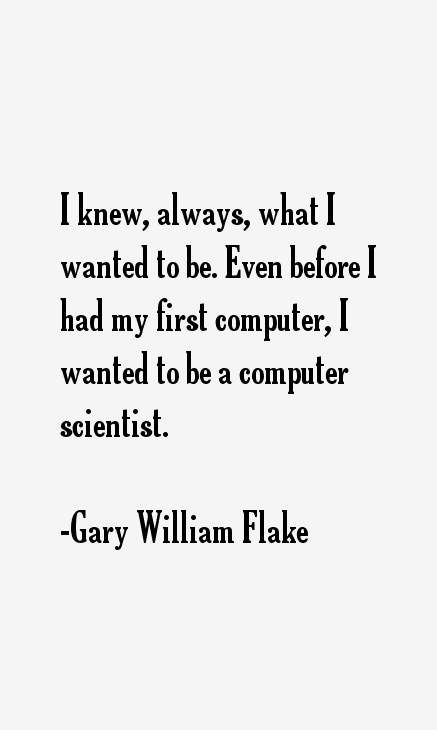 Gary William Flake Quotes