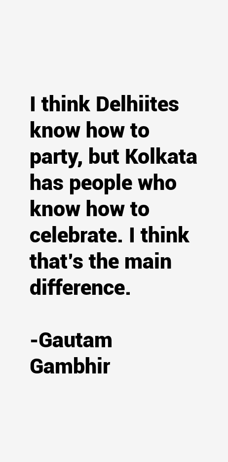 Gautam Gambhir Quotes
