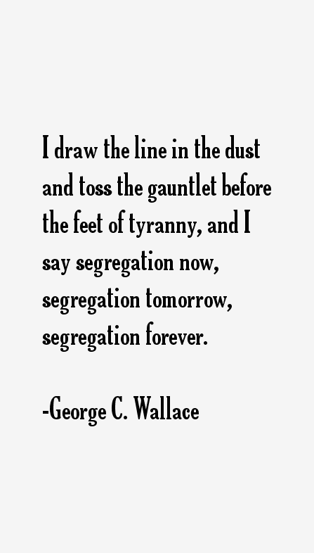 George C. Wallace Quotes