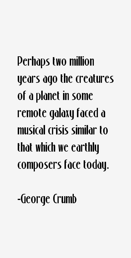 George Crumb Quotes