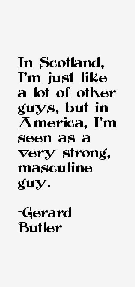 Gerard Butler Quotes