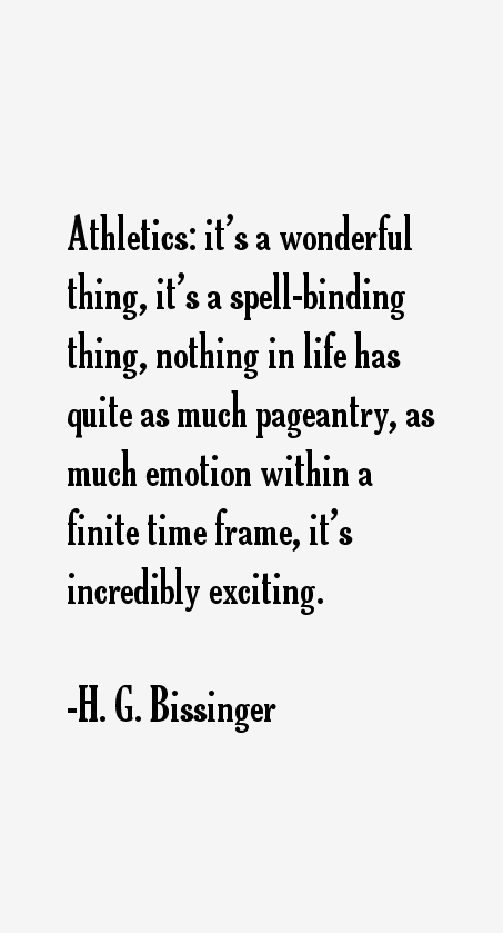H. G. Bissinger Quotes