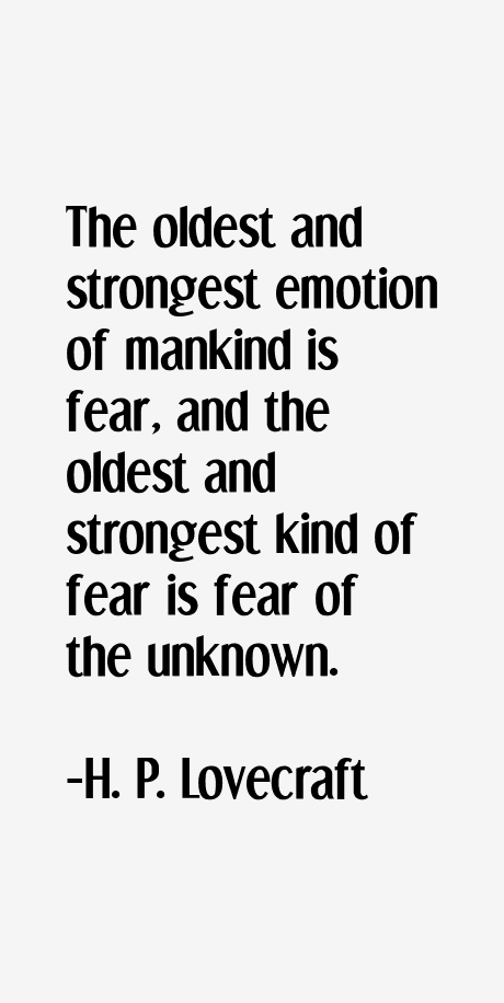 an analysis of the oldest and strongest emotion of mankind fear The oldest and strongest emotion of mankind is fear, and the oldest and strongest  feedback via a structured three step approach: application form analysis,.