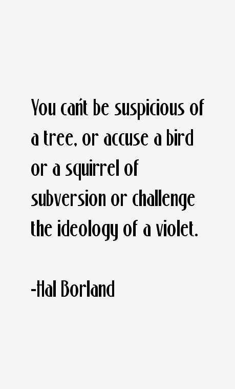 Hal Borland Quotes