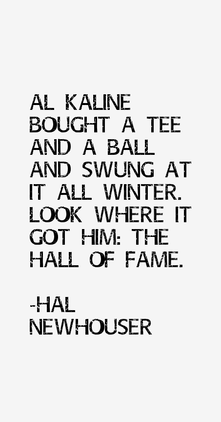 Hal Newhouser Quotes
