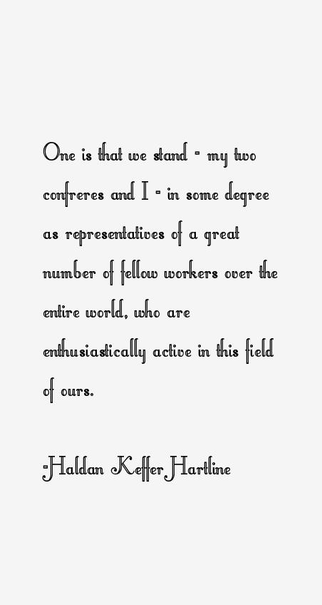 Haldan Keffer Hartline Quotes