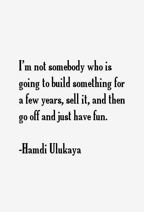 Hamdi Ulukaya Quotes