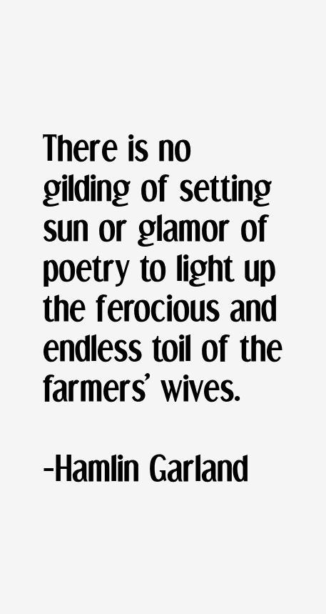 Hamlin Garland Quotes