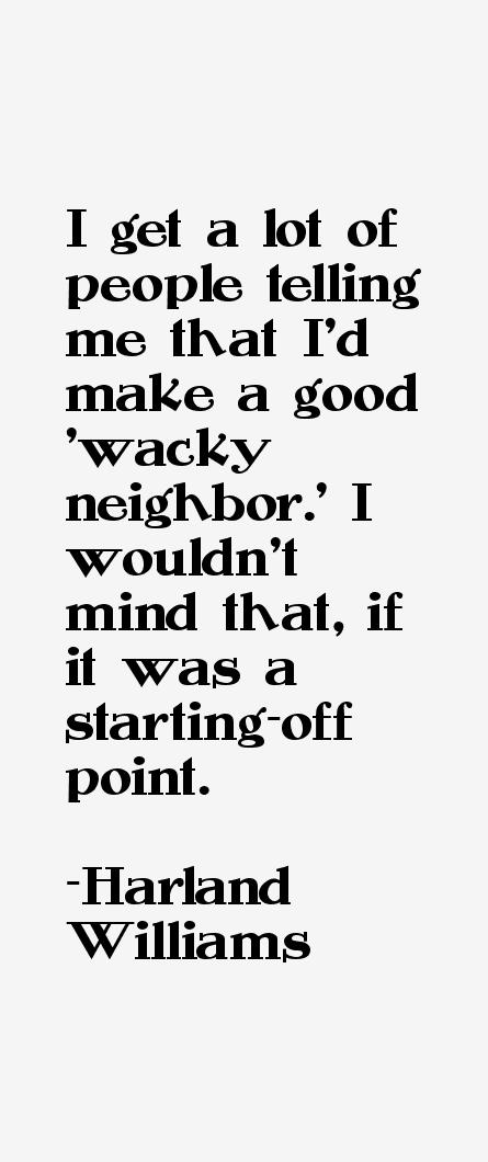 Harland Williams Quotes