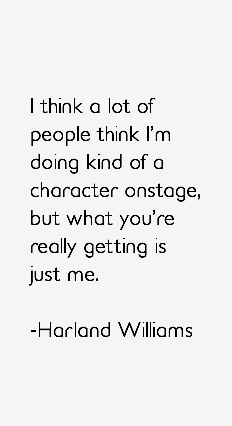 Harland Williams Quotes
