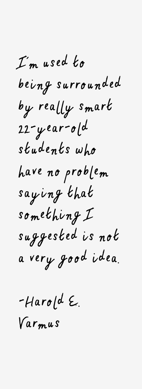 Harold E. Varmus Quotes