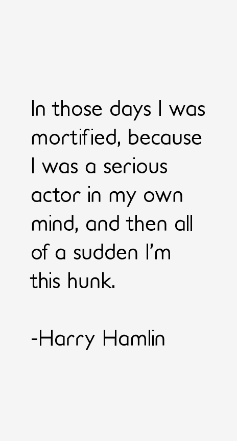 Harry Hamlin Quotes