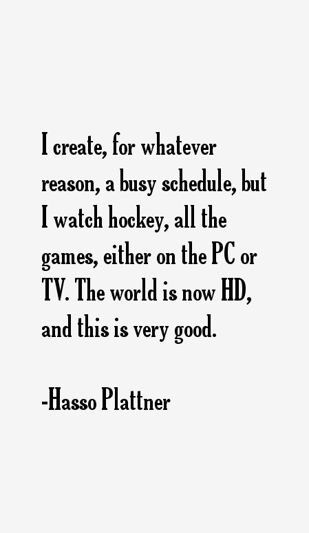 Hasso Plattner Quotes