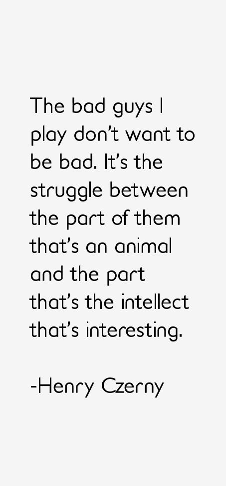 Henry Czerny Quotes
