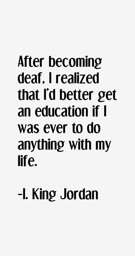 I. King Jordan Quotes