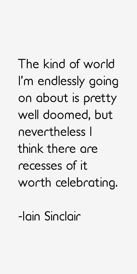 Iain Sinclair Quotes