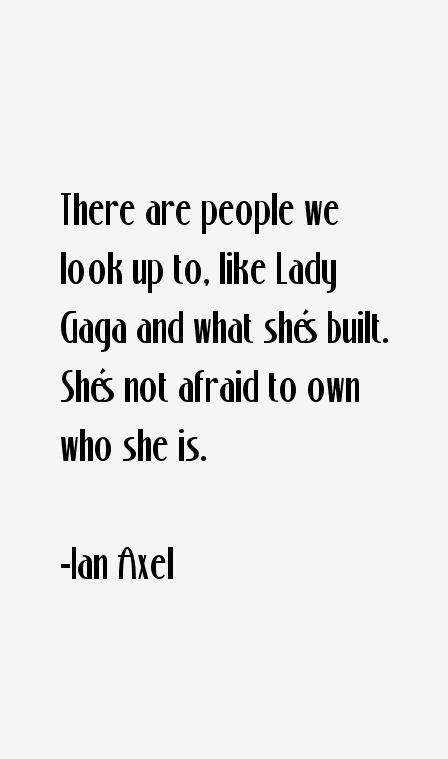 Ian Axel Quotes