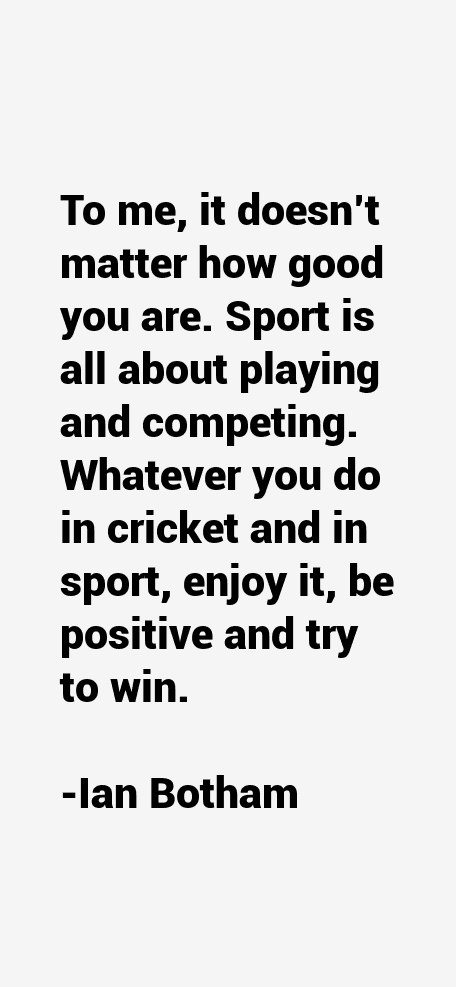 Ian Botham Quotes