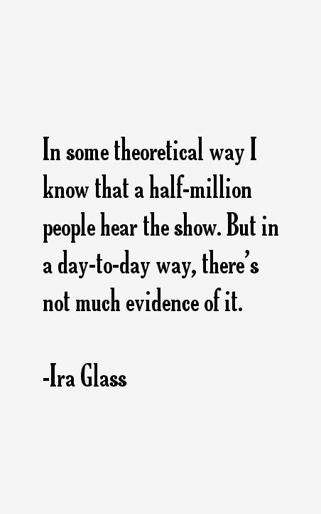 Ira Glass Quotes