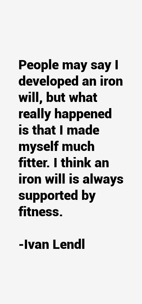 Ivan Lendl Quotes