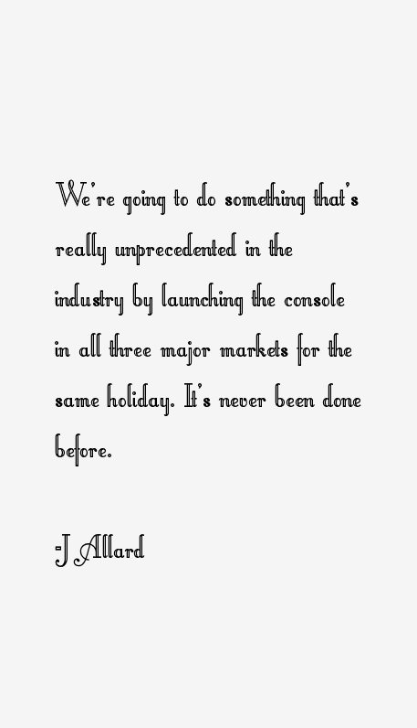 J Allard Quotes